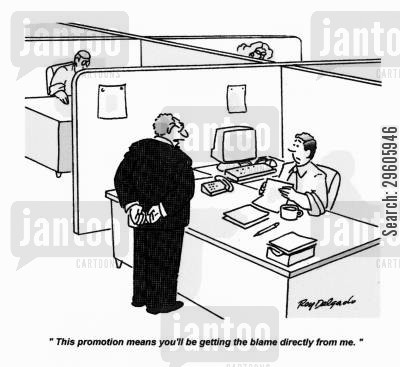 responsible cartoon humor: 'This promotion means you'll be getting the blame directly from me.'