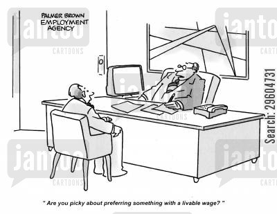 live cartoon humor: 'Are you picky about preferring something with a livable wage?'