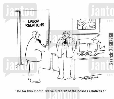 relatives cartoon humor: 'So far this month, we've hired 12 of the bosses relatives!'