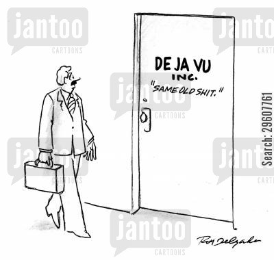 bores cartoon humor: De Ja Vu Inc.