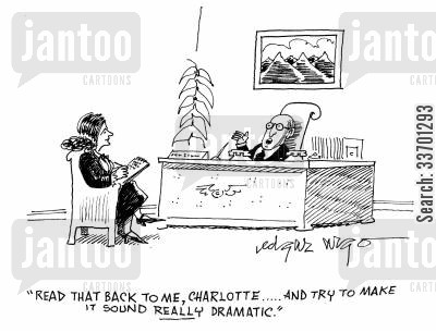 speech writing cartoon humor: 'Read that back to me, Charlotte...And try to make it sound really dramatic.'