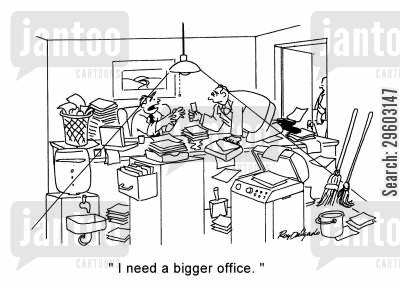 small cartoon humor: 'I need a bigger office.'