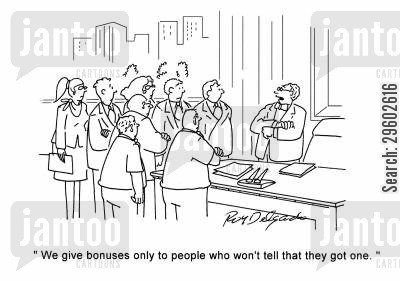 agreeing cartoon humor: 'We give bonuses only to people who won't tell that they got one.'