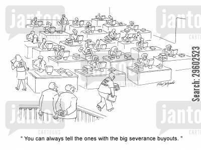 severance cartoon humor: 'You can always tell the ones with the big severance buyouts.'