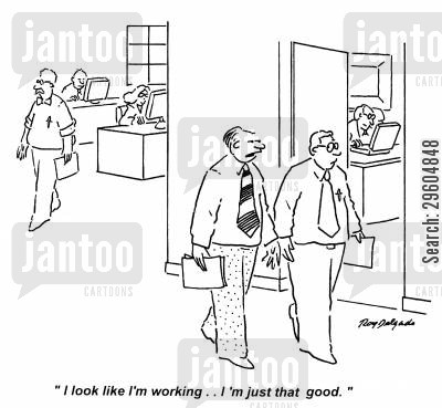 slacks cartoon humor: 'I look like I'm working... I'm just that good.'