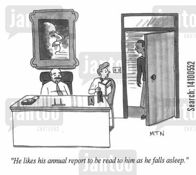 annual report cartoon humor: He likes his annual report to be read to him as he falls asleep