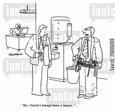 fixing cartoon humor: 'No. I haven't always been a lawyer.'