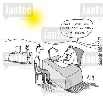sunshine cartoon humor: 'And have you ever sat in the sun before?'