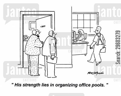 talent cartoon humor: 'His strength lies in organizing office pools.'