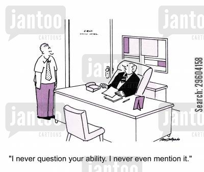 talent cartoon humor: 'I never question your ability. I never even mention it.'