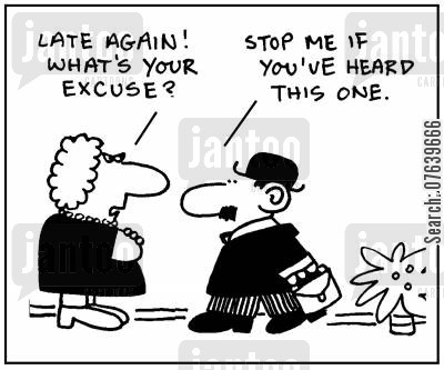 puntuality cartoon humor: 'Late again. What's your excuse?; - 'Stop me if you've heard this one.'