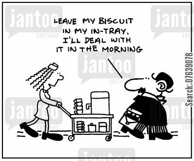 time delegation cartoon humor: 'Leave my biscuit in my in-tray. I'll deal with it in the morning.'