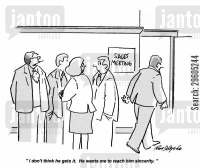 colleague cartoon humor: 'I don't think he gets it. He wants me to teach him sincerity.'