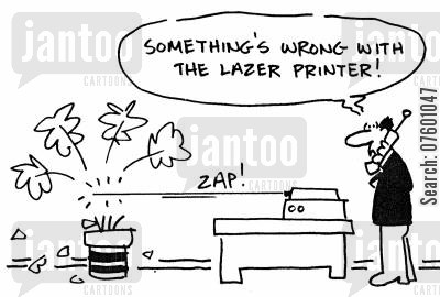 customer services cartoon humor: 'Something is wrong with the laser printer!'