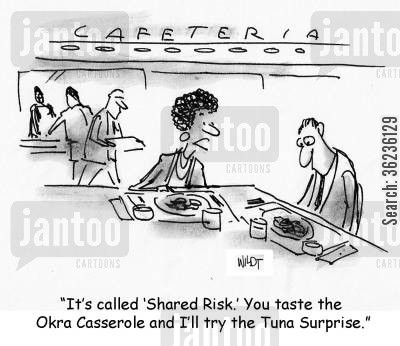 okra casserole cartoon humor: 'It's called 'Shared Risk.' You taste the Okra Casserole and I'll try the Tuna Surprise.'