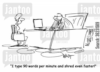 businss cartoon humor: I type 90 words per minute and shred even faster!