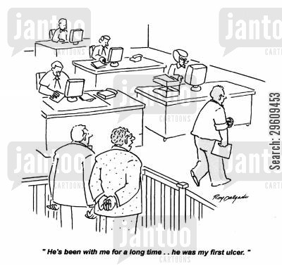 dedicated cartoon humor: 'He's been with me for a long time... he was my first ulcer.'