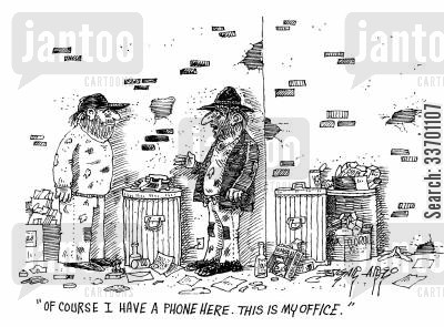 living on the streets cartoon humor: 'Of course I have a phone here. This is my office.'