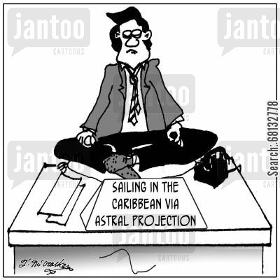 break time cartoon humor: Sailing in the Caribbean via astral projection.