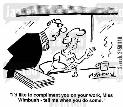 summoning cartoon humor: I'd like to compliment you on your work, Miss W.- tell me when you do some.