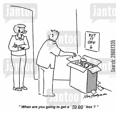 putting it off cartoon humor: 'When are you going to get a 'TO DO' box?'
