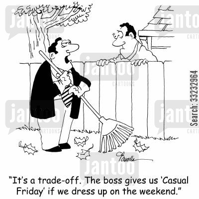 raking cartoon humor: 'It's a trade-off. The boss gives us 'Casual Friday' if we dress up on the weekend.'