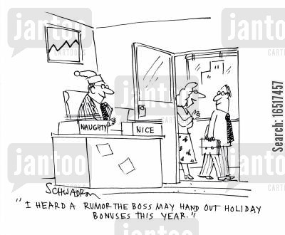 holiday bonus cartoon humor: 'I heard a rumor the boss may hand out holiday bonuses this year.'