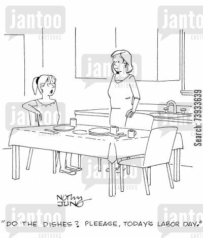 national holiday cartoon humor: 'Do the dishes? Pleease, today's Labor Day.'