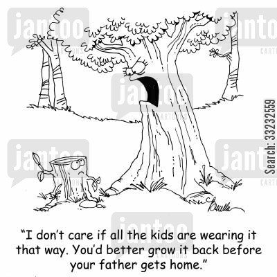 stumps cartoon humor: 'I don't care if all the other kids are wearing it that way. You'd better grow it back before your father gets home.'