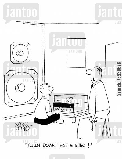 angst cartoon humor: 'Turn down that stereo!'