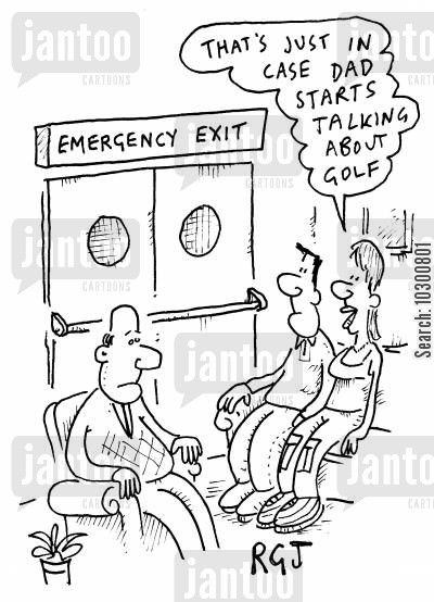 emergency exit cartoon humor: That's just in case Dad starts talking about golf