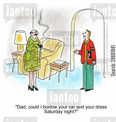 cross dressing cartoon humor: 'Dad, could I borrow your car and your dress Saturday night?'