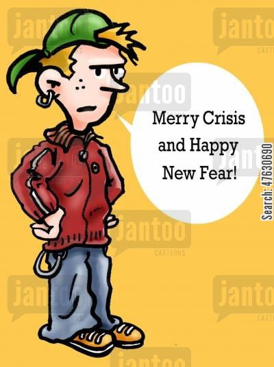 angst cartoon humor: Merry Crisis and Happy New Fear.