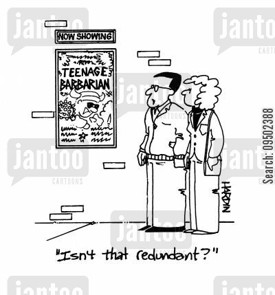 teenaged cartoon humor: 'Isn't that redundant?'