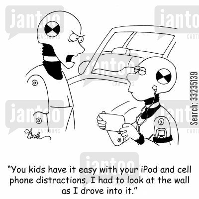 accient cartoon humor: 'You kids have it easy with your iPod and cell phone distractions. I had to look at the wall as I drove into it.'
