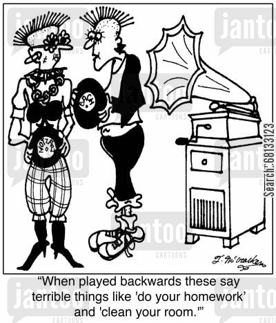 gramaphones cartoon humor: 'When played backwards these say terrible things like 'do your homework' and 'clean your room.''