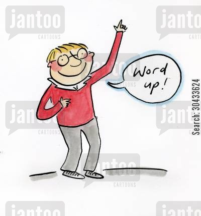 catchphrase cartoon humor: Word up!