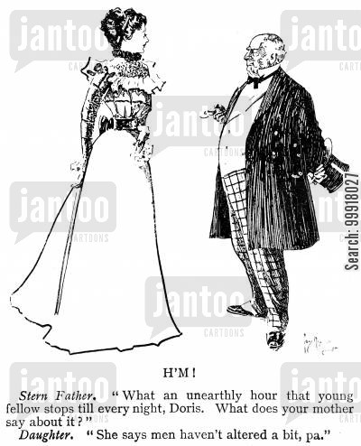 disapproval cartoon humor: Sterns Father. 'What an unearthly hour that young fellow stops till every night, Doris. What does your mother say about it?' Daughter. 'She says men haven't altered a bit pa.'