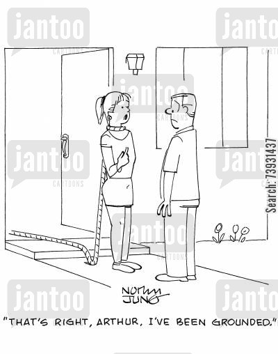 restrictions cartoon humor: 'That's right, Arthur, I've been grounded.'