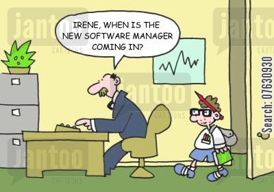 software engineer cartoon humor: Irene, when is the new software manager coming in?