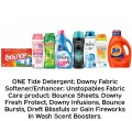 Save $1.00 on ONE Tide® Detergent, Downy® Fabric Softener/Enhancer, Unstopables™ Fabric Care product, Bounce® Sheets or Bursts, Downy® Fresh Protect, Downy® Infusions, Dreft® Blissfuls or Gain® Fireworks In Wash Scent Booster