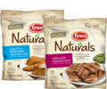 Save $2.00 when you buy any ONE (1) bag of Tyson Naturals™. (Found in the Freezer Aisle)