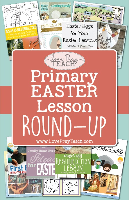 Easter Lesson Round-Up for children and families on LovePrayTeach.com