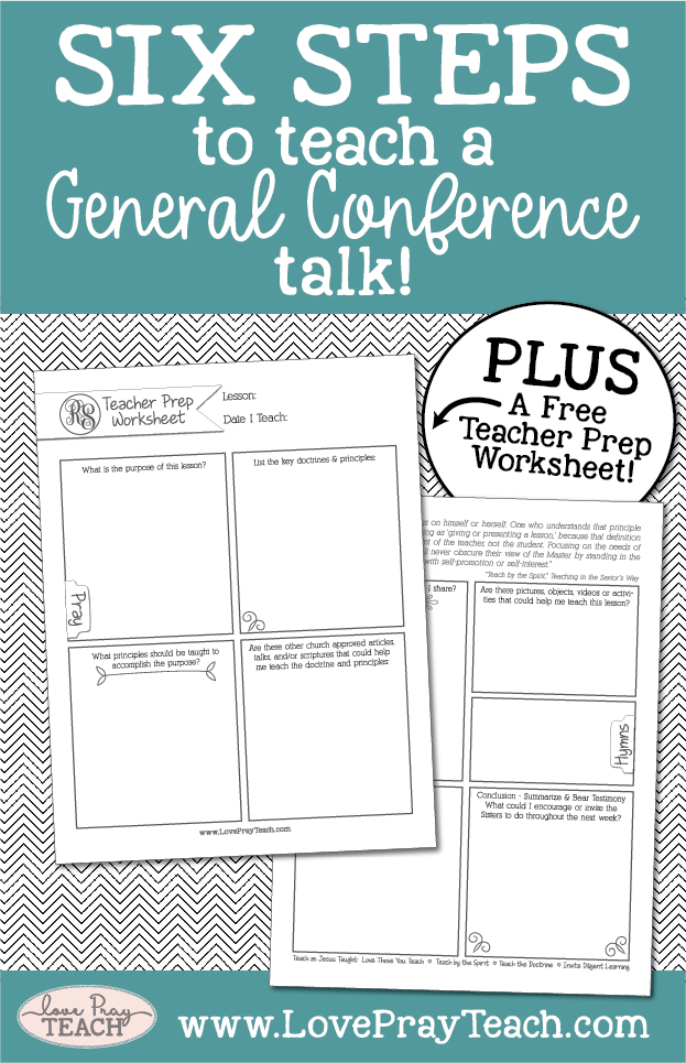 Six Steps to Teach a General Conference Talk plus Free Teacher Prep Worksheet from www.LovePrayTeach.com