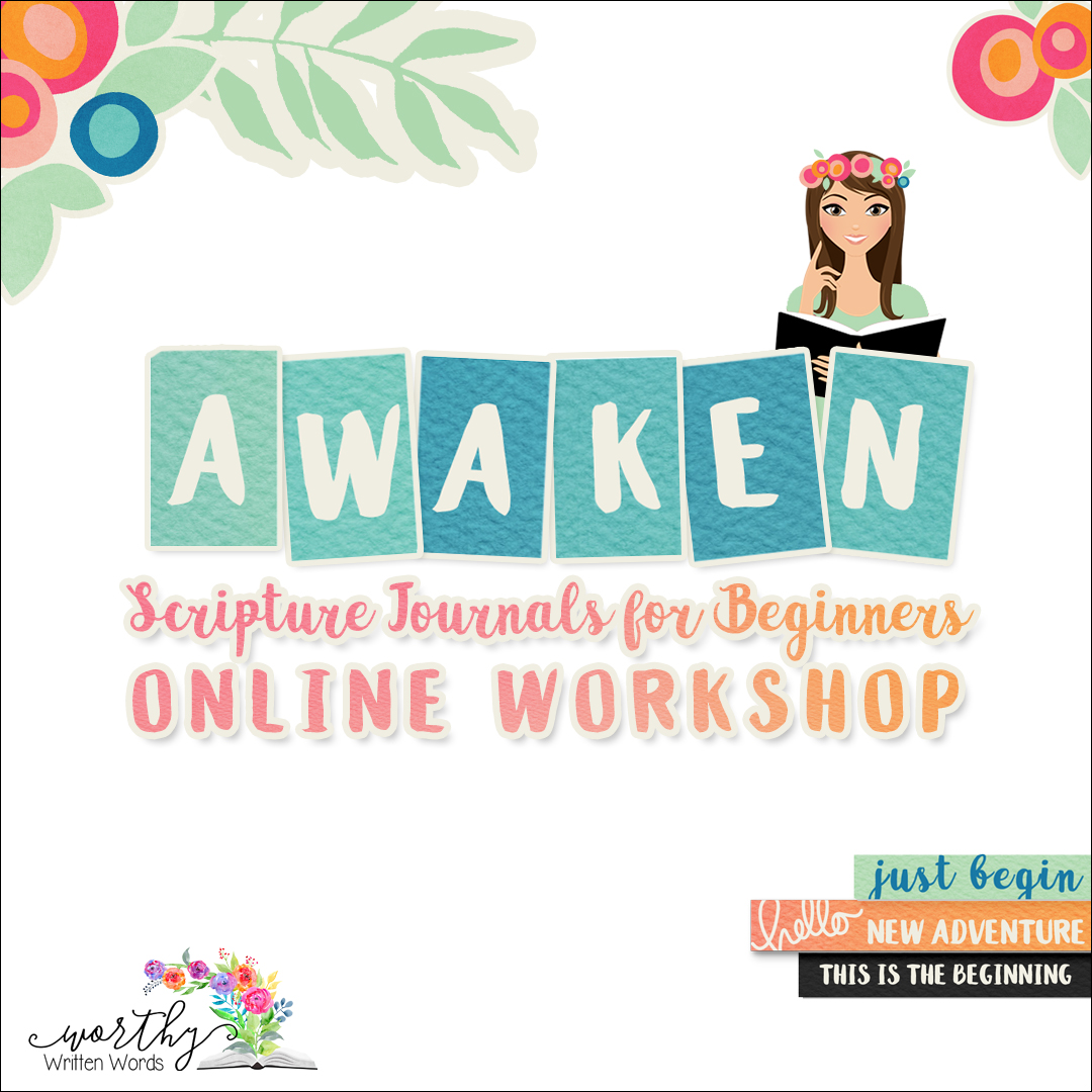 Scripture Journal Online Workshop by Worthy Written Words