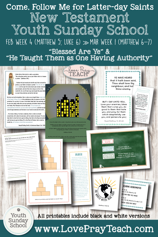 "Youth Sunday School Come, Follow Me New Testament 2019 February 18–24 Matthew 5; Luke 6 ""Blessed Are Ye"" and February 25–March 3 Matthew 6–7 ""He Taught Them as One Having Authority"" Printable Lesson Packet for Latter-day Saints"