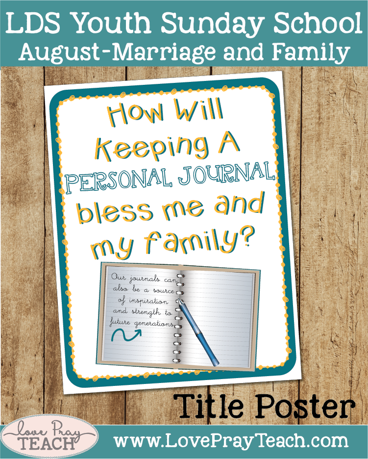 Individual Lesson helps packet for Come Follow Me, August Youth Sunday School:How will keeping a personal journal bless me and my family?