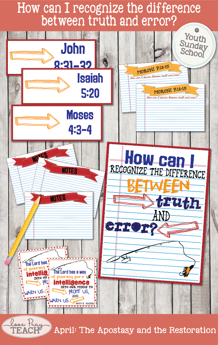 Individual lesson helps packet for Youth Sunday School APRIL- How can I recognize the difference between truth and error? Handouts, journal cards, lesson ideas.