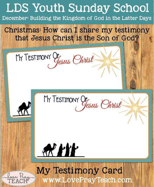 December Youth Sunday School Christmas: How can I share my testimony that Jesus Christ is the Son of God?