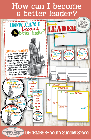 December:Youth Sunday School How can I become a better leader?